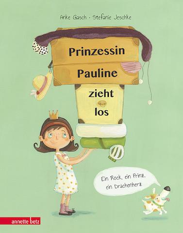 """Cover zu """"Pauline zieht los"""" von Anke Gasch und ill. von Stefanie Jeschke, erschienen 2015 bei Annette Betz in der Ueberreuter Verlag GmbH, Berlin"""